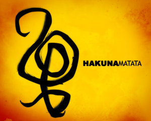 How The Phrase Hakuna Matata Changed My Life