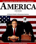 America (The Book):A Citizen's Guide to Democracy Inaction