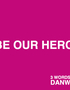 Be Our Heroes