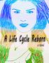 A Life Cycle Reborn
