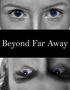 Beyond Far Away