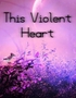 This Violent Heart