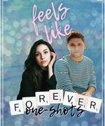 Feels Like Forever (one-shots)