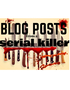 Blog Posts from a Serial Killer