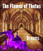 The Flames of Thotus: Dreams